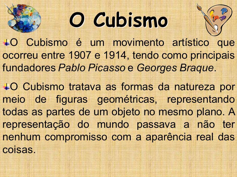 O Cubismo O Cubismo é um movimento artístico que ocorreu entre 1907 e 1914, tendo como principais fundadores Pablo Picasso e Georges Braque.