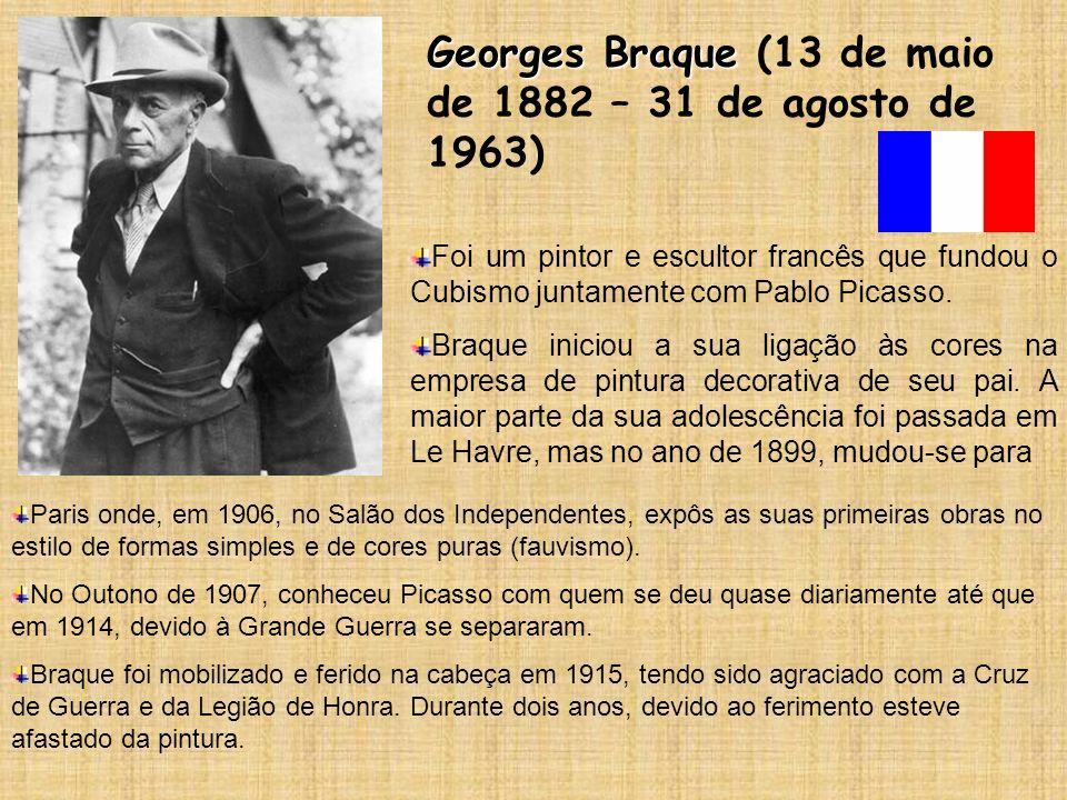 Georges Braque (13 de maio de 1882 – 31 de agosto de 1963)