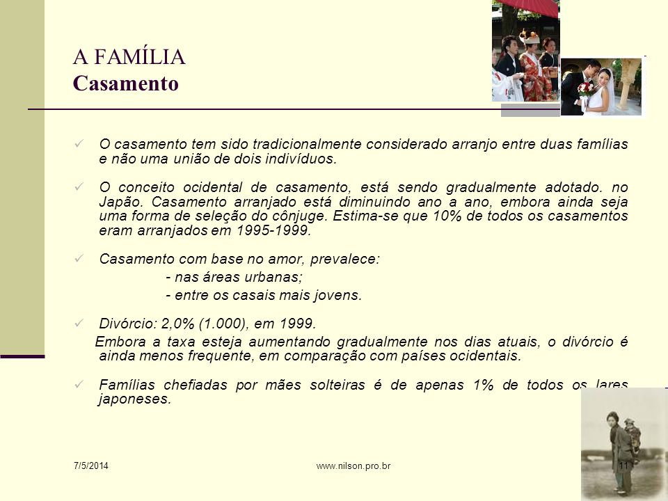A FAMÍLIA Casamento O casamento tem sido tradicionalmente considerado arranjo entre duas famílias e não uma união de dois indivíduos.