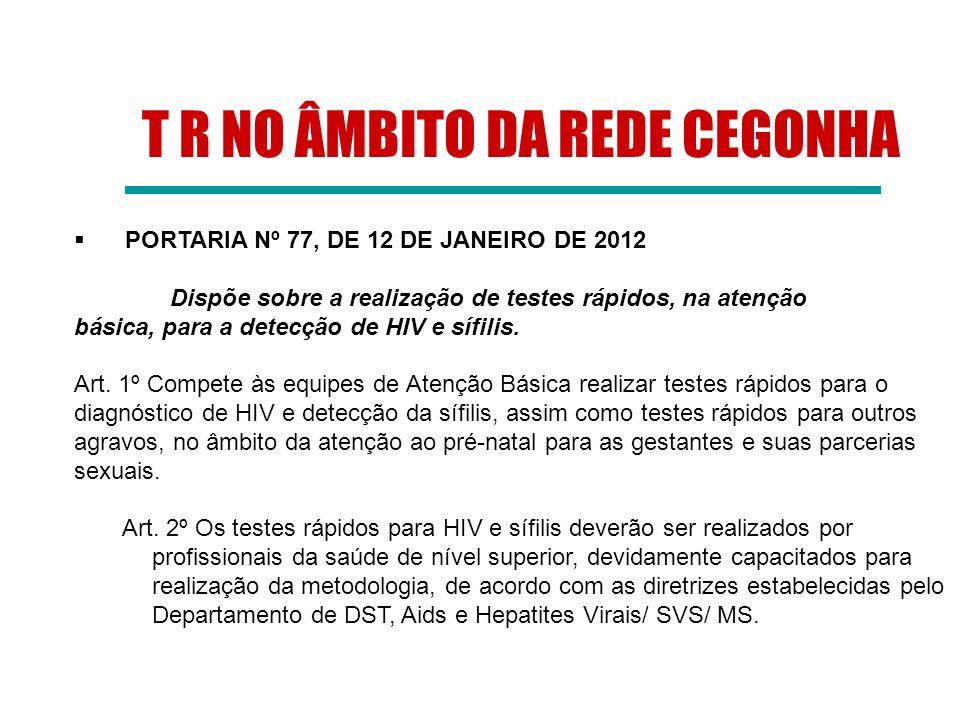 T R NO ÂMBITO DA REDE CEGONHA