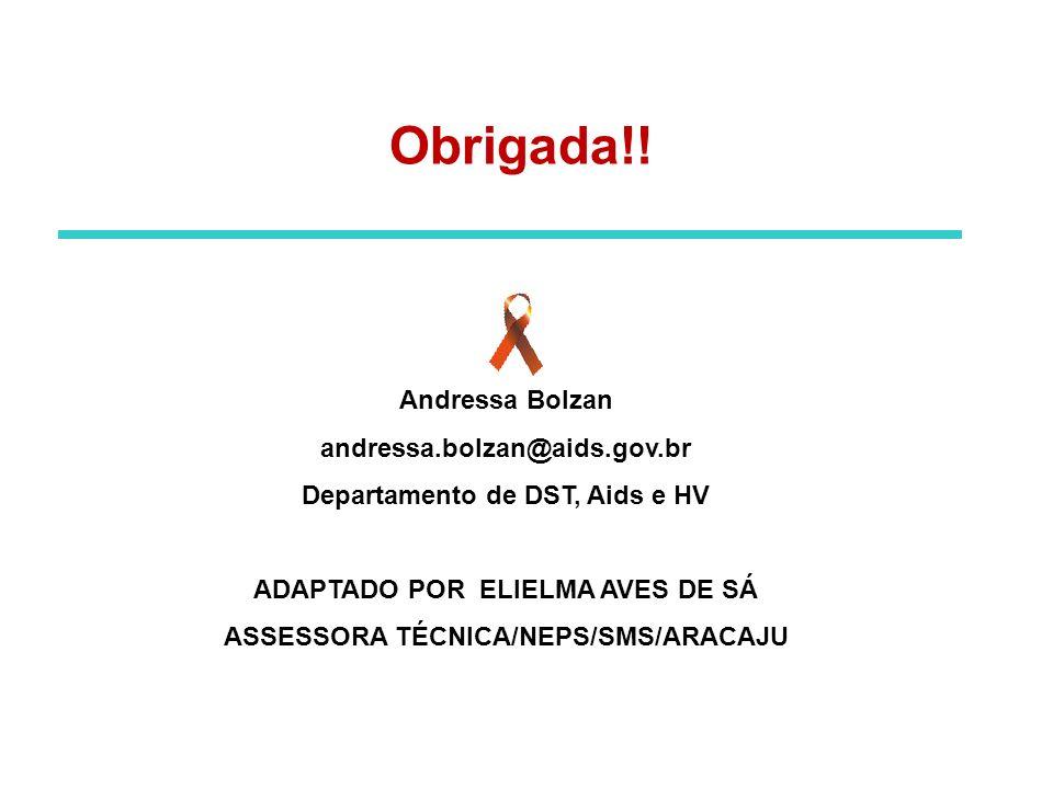 Obrigada!! Andressa Bolzan andressa.bolzan@aids.gov.br