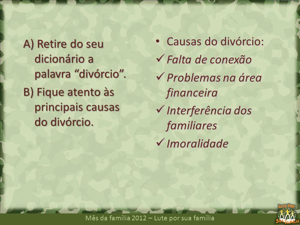 Causas do divórcio: Falta de conexão. Problemas na área financeira. Interferência dos familiares.
