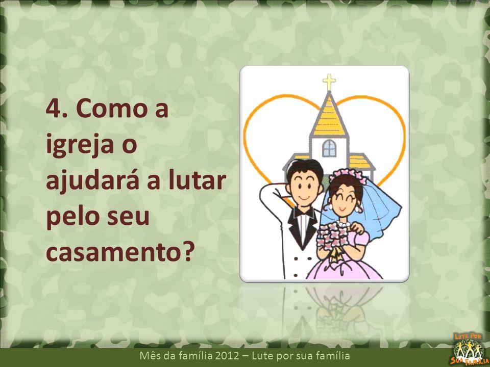 4. Como a igreja o ajudará a lutar pelo seu casamento