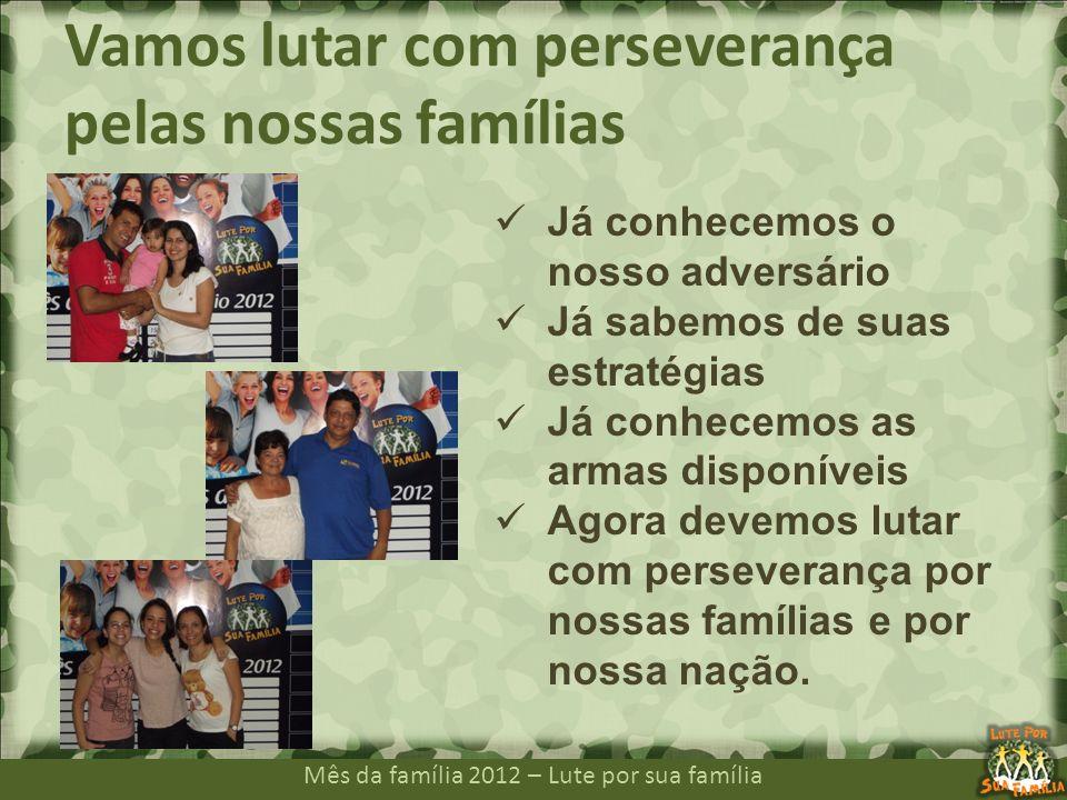 Vamos lutar com perseverança pelas nossas famílias