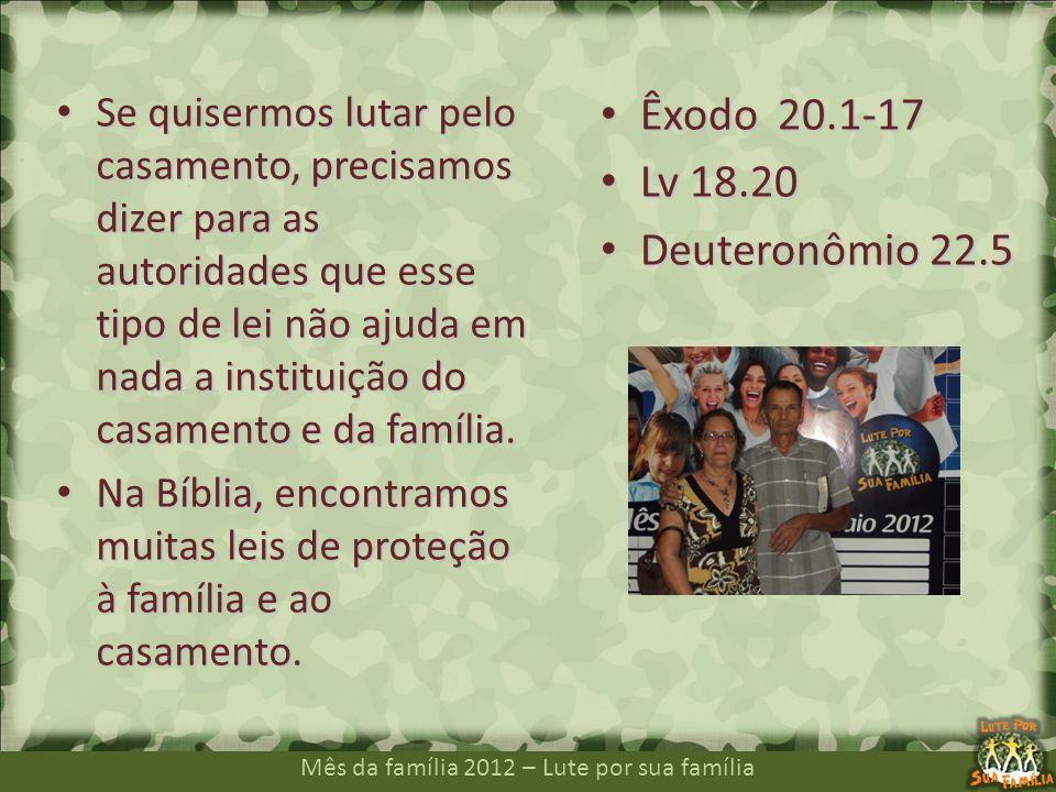 Êxodo 20.1-17 Lv 18.20 Deuteronômio 22.5