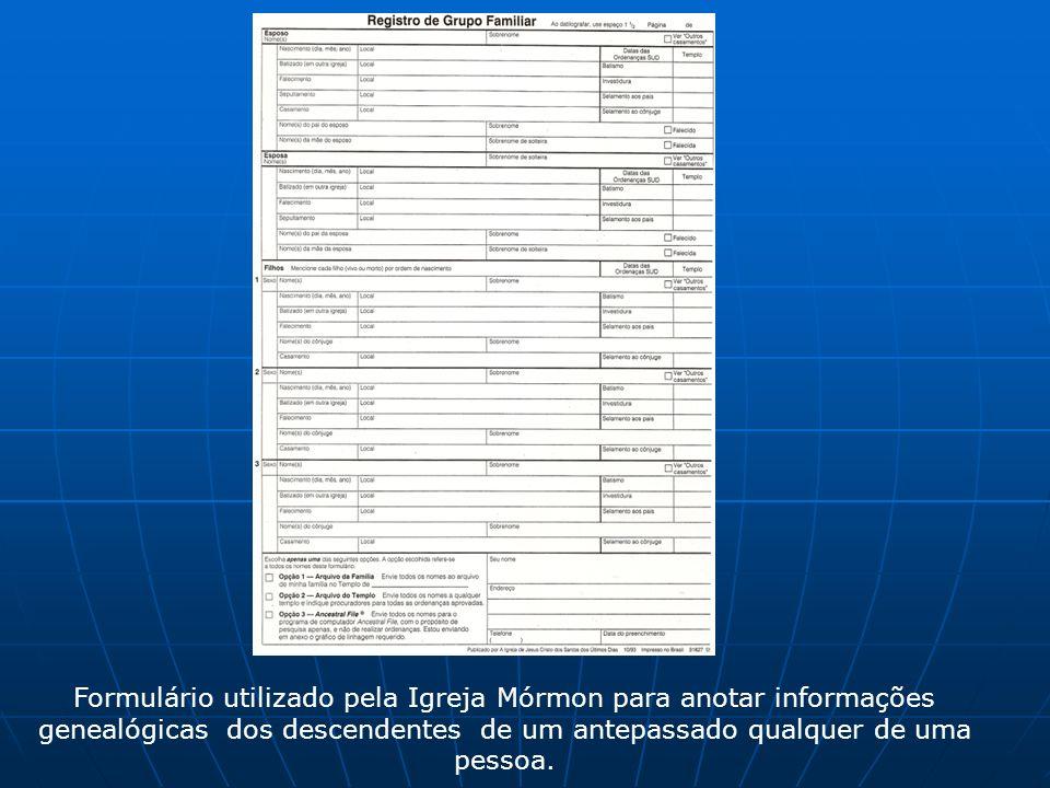 Formulário utilizado pela Igreja Mórmon para anotar informações genealógicas dos descendentes de um antepassado qualquer de uma pessoa.