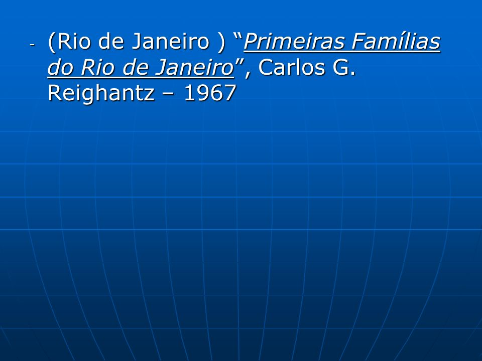 (Rio de Janeiro ) Primeiras Famílias do Rio de Janeiro , Carlos G