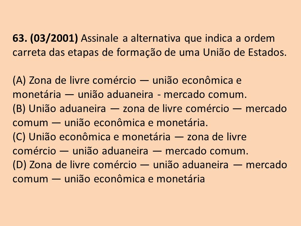 63. (03/2001) Assinale a alternativa que indica a ordem carreta das etapas de formação de uma União de Estados.