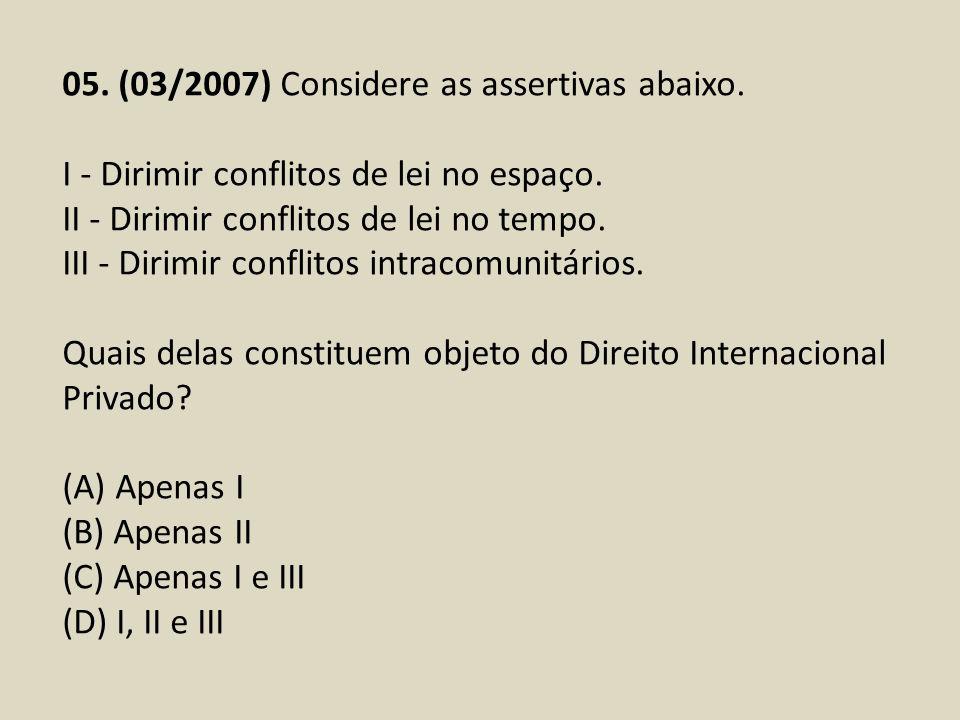 05. (03/2007) Considere as assertivas abaixo.