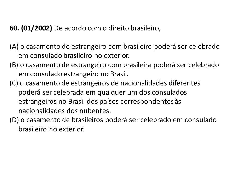 60. (01/2002) De acordo com o direito brasileiro,