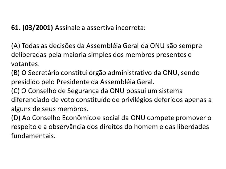 61. (03/2001) Assinale a assertiva incorreta: