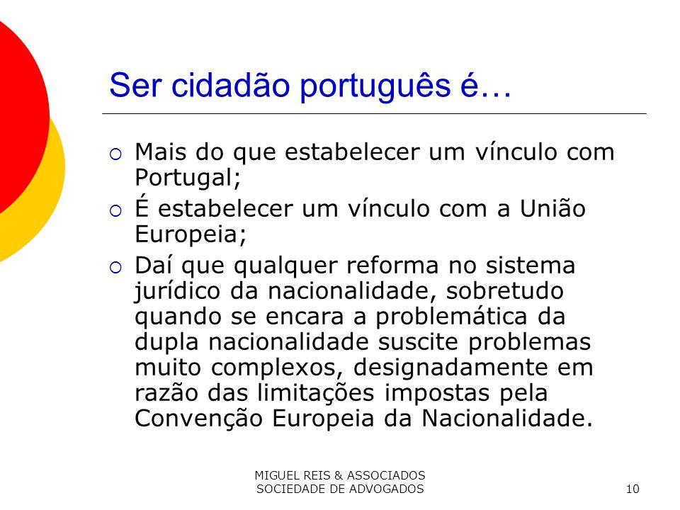 Ser cidadão português é…