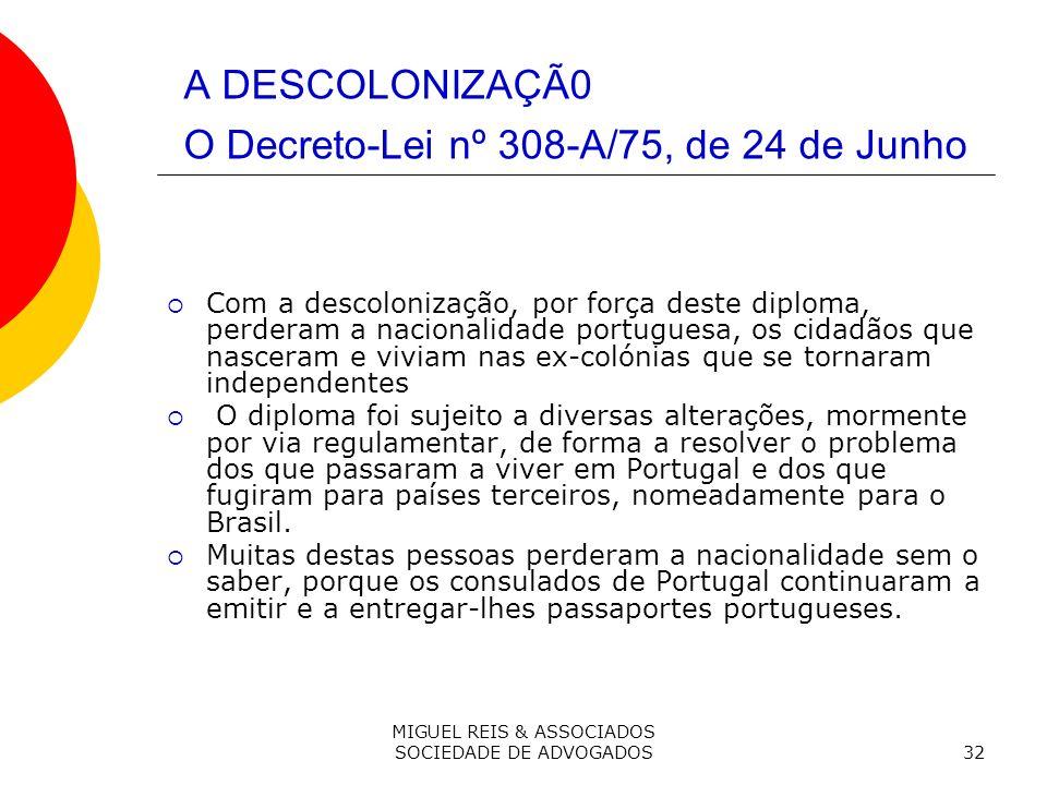 A DESCOLONIZAÇÃ0 O Decreto-Lei nº 308-A/75, de 24 de Junho