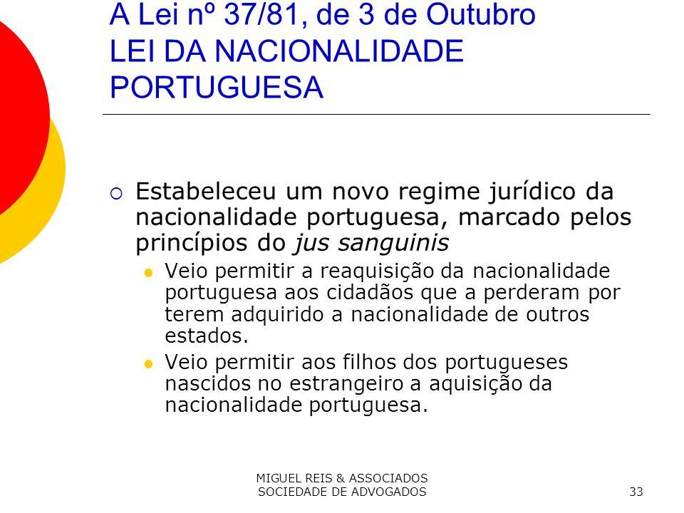 A Lei nº 37/81, de 3 de Outubro LEI DA NACIONALIDADE PORTUGUESA