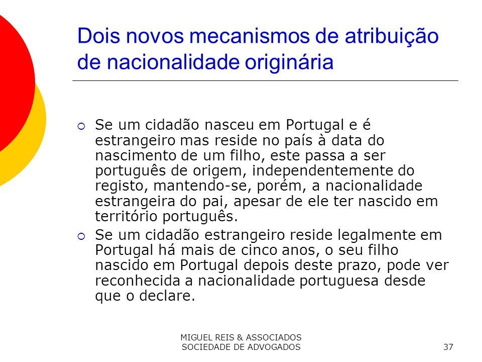Dois novos mecanismos de atribuição de nacionalidade originária