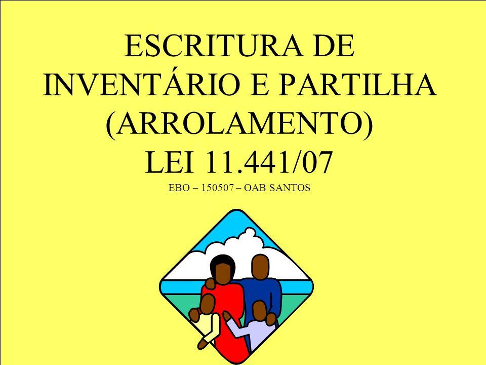 ESCRITURA DE INVENTÁRIO E PARTILHA (ARROLAMENTO) LEI 11