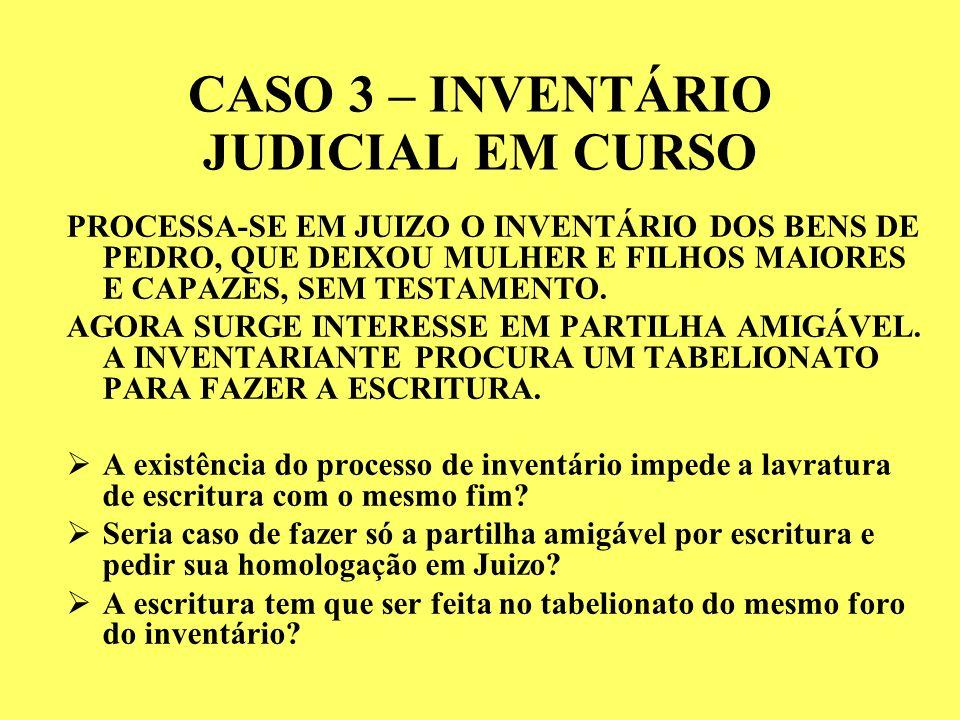 CASO 3 – INVENTÁRIO JUDICIAL EM CURSO