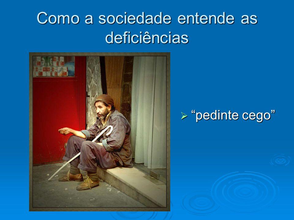 Como a sociedade entende as deficiências