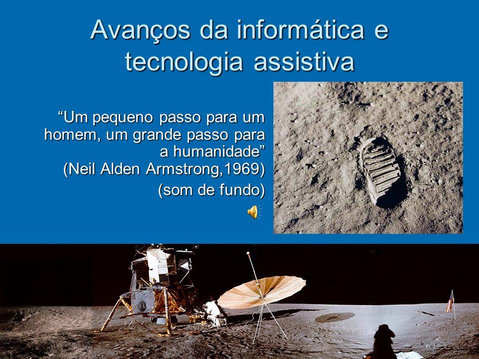 Avanços da informática e tecnologia assistiva