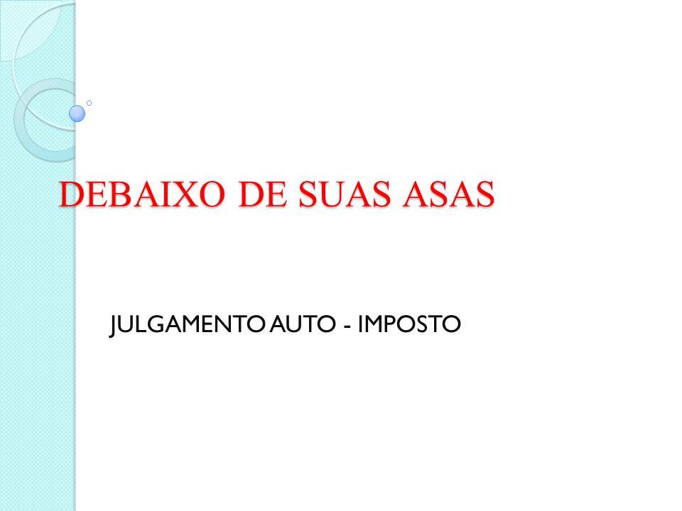 JULGAMENTO AUTO - IMPOSTO