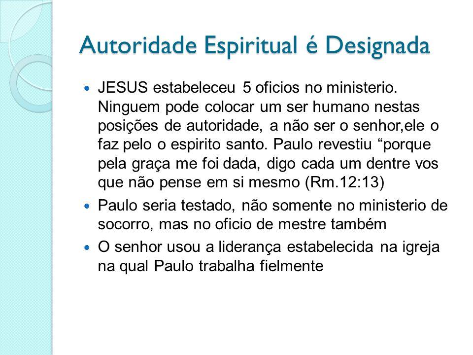 Autoridade Espiritual é Designada