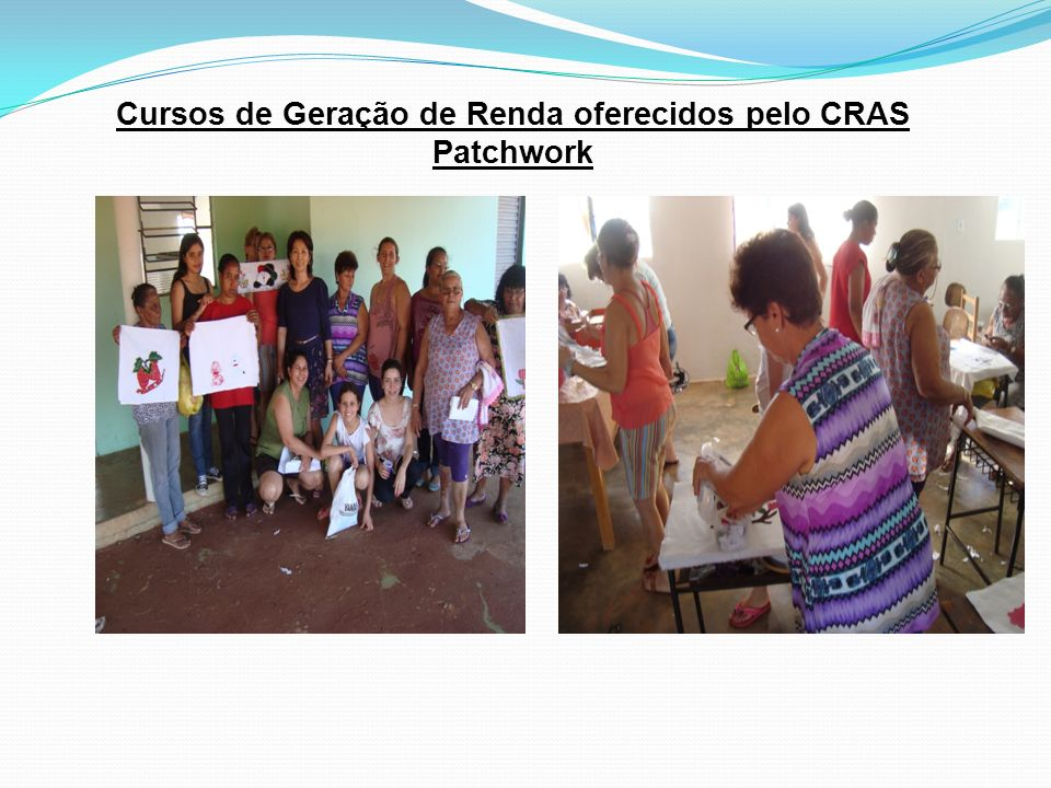 Cursos de Geração de Renda oferecidos pelo CRAS Patchwork