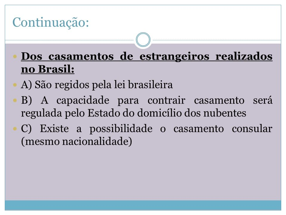 Continuação: Dos casamentos de estrangeiros realizados no Brasil: