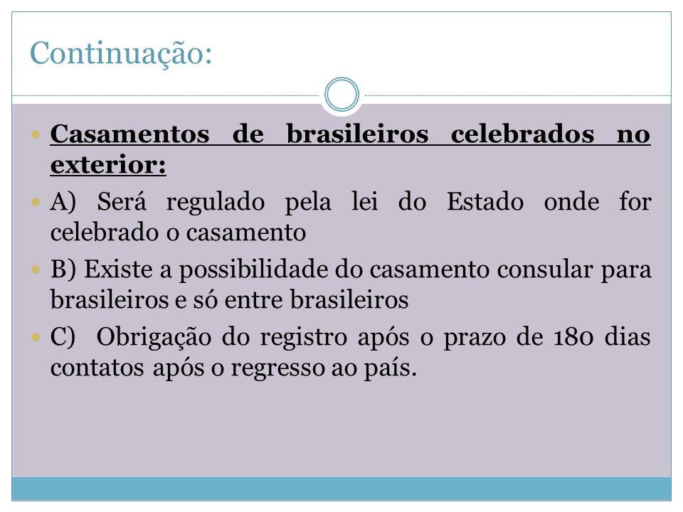 Continuação: Casamentos de brasileiros celebrados no exterior: