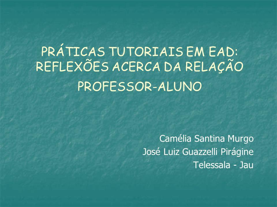 PRÁTICAS TUTORIAIS EM EAD: REFLEXÕES ACERCA DA RELAÇÃO PROFESSOR-ALUNO