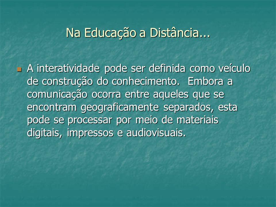 Na Educação a Distância...