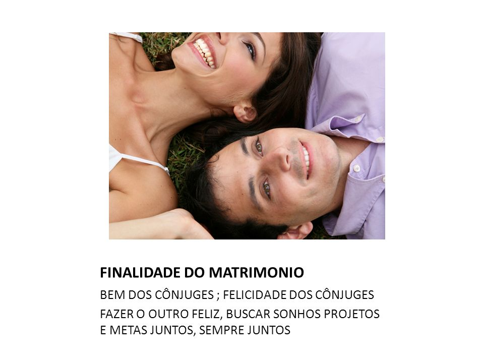 FINALIDADE DO MATRIMONIO
