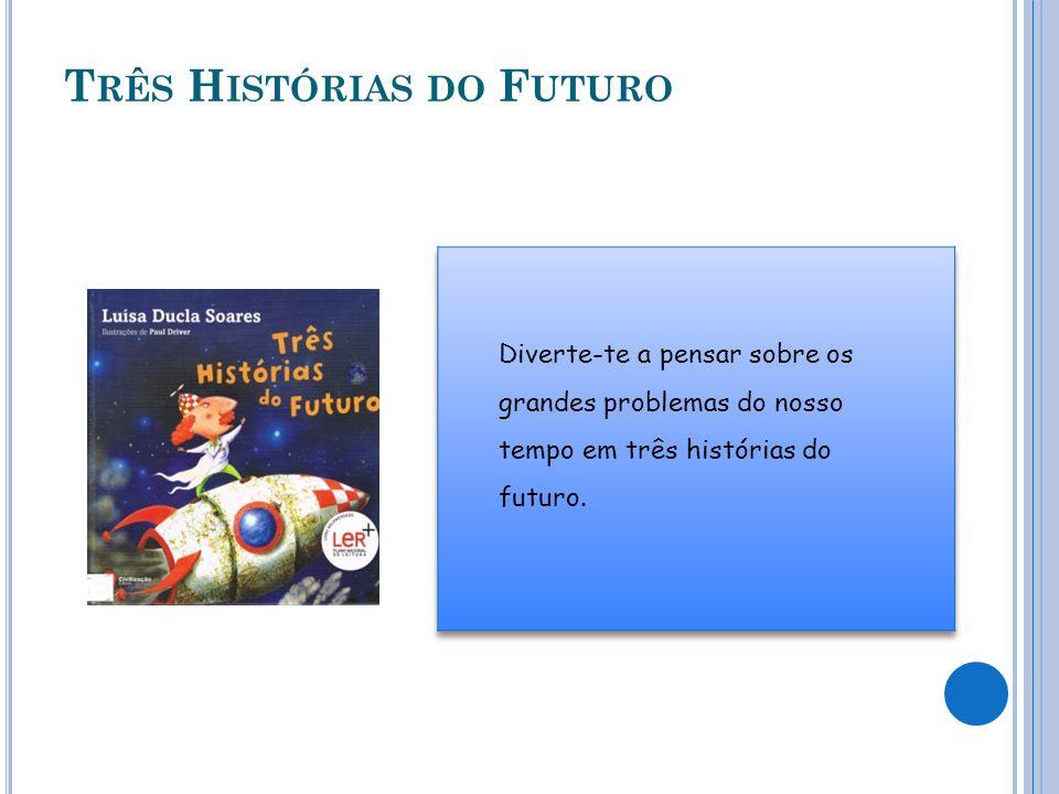 Três Histórias do Futuro