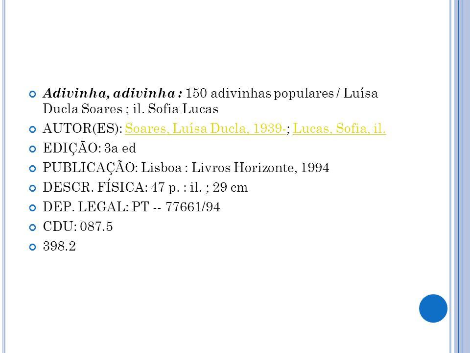 Adivinha, adivinha : 150 adivinhas populares / Luísa Ducla Soares ; il