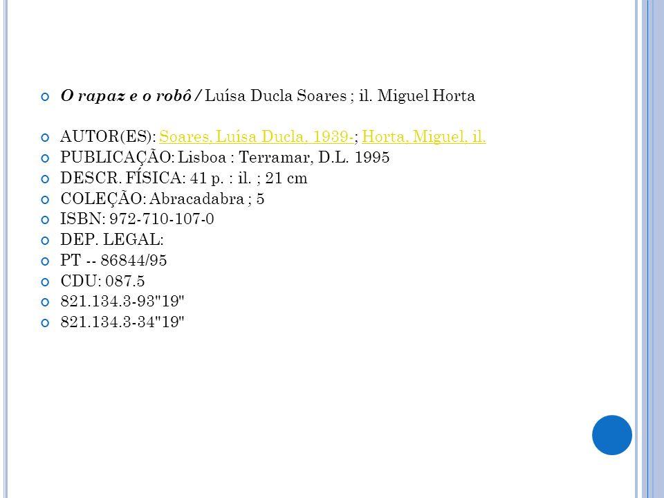 O rapaz e o robô / Luísa Ducla Soares ; il. Miguel Horta