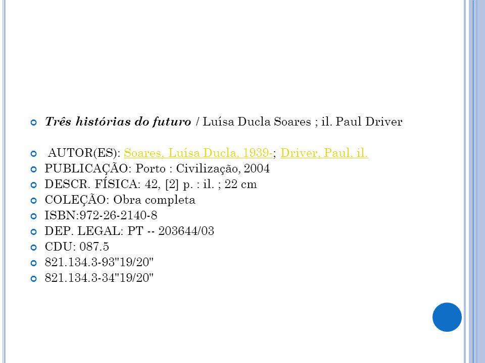 Três histórias do futuro / Luísa Ducla Soares ; il. Paul Driver