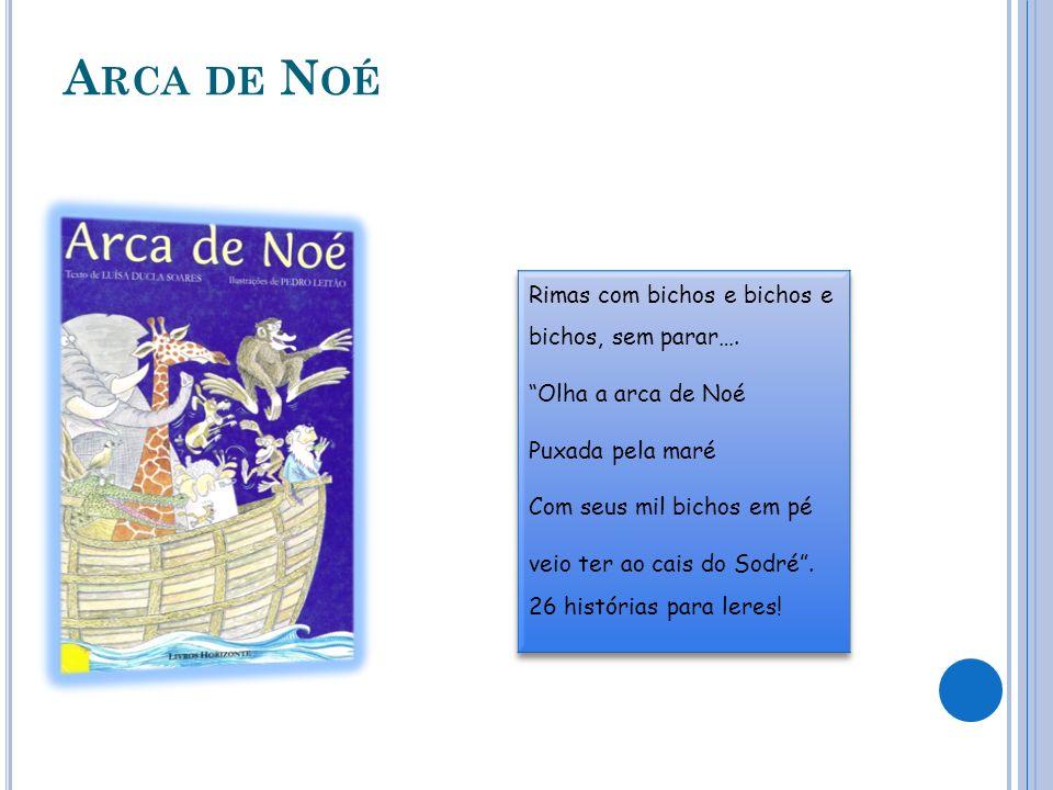 Arca de Noé Rimas com bichos e bichos e bichos, sem parar….