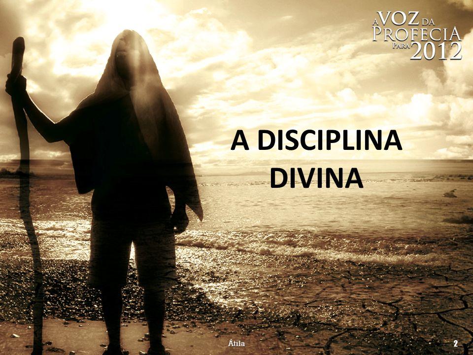 A DISCIPLINA DIVINA Átila 2