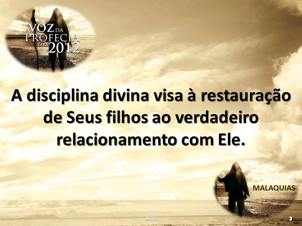 A disciplina divina visa à restauração de Seus filhos ao verdadeiro relacionamento com Ele.