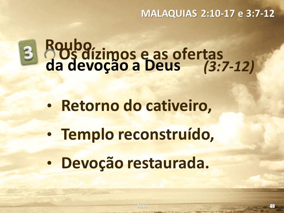 3 Roubo Os dízimos e as ofertas da devoção a Deus
