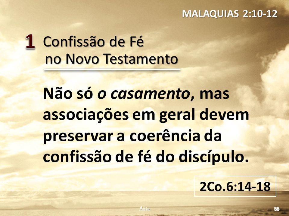 MALAQUIAS 2:10-12 1. Confissão de Fé. no Novo Testamento.