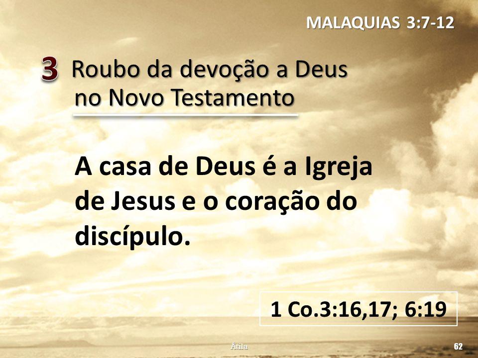 3 A casa de Deus é a Igreja de Jesus e o coração do discípulo.