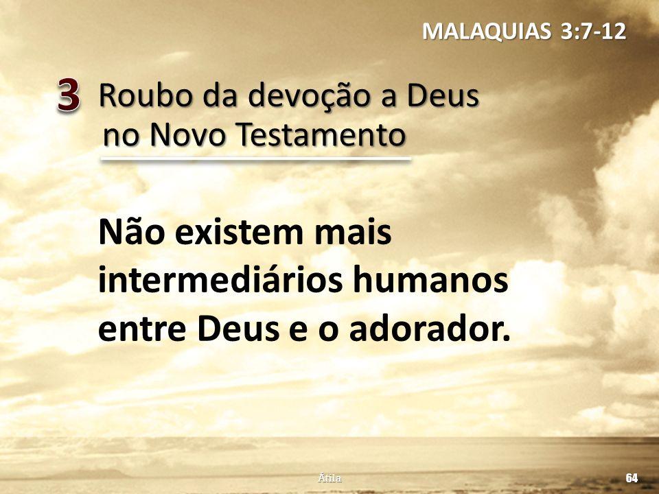 3 Não existem mais intermediários humanos entre Deus e o adorador.