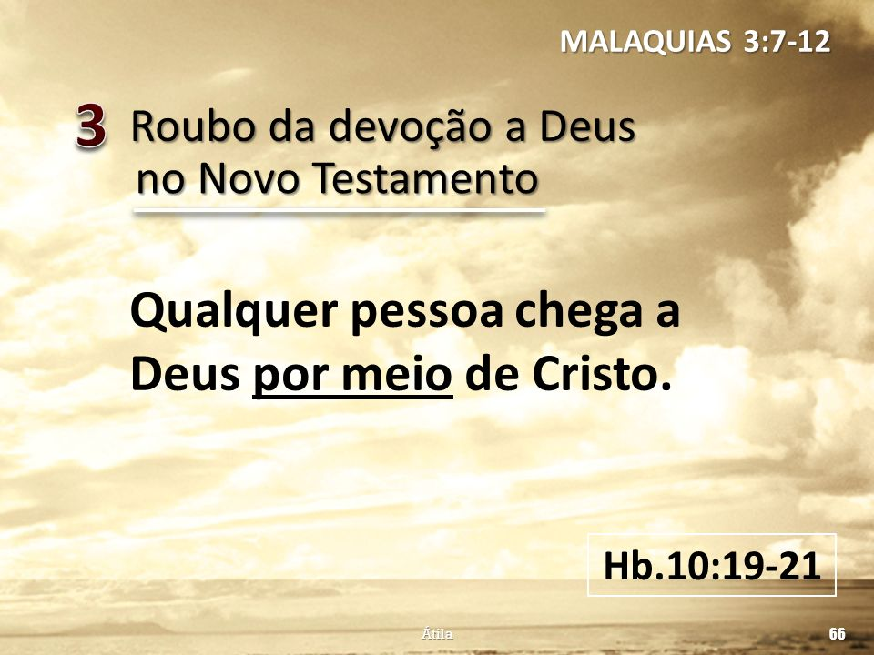 3 Qualquer pessoa chega a Deus por meio de Cristo.
