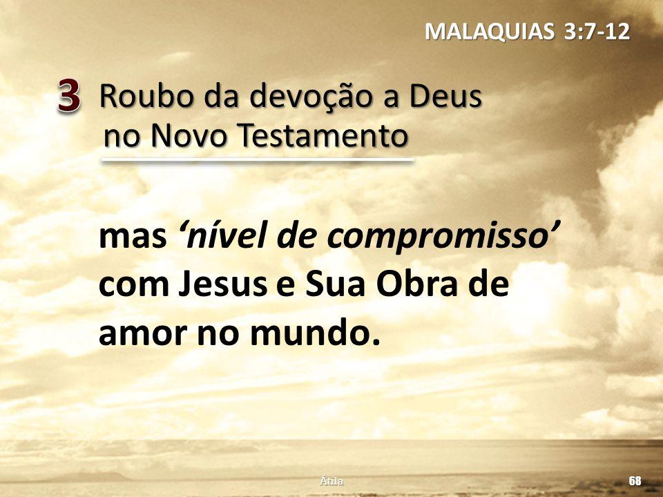 3 mas 'nível de compromisso' com Jesus e Sua Obra de amor no mundo.