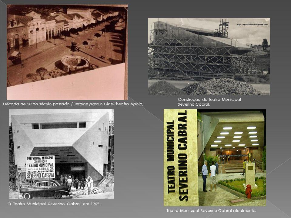 Construção do Teatro Municipal Severino Cabral.