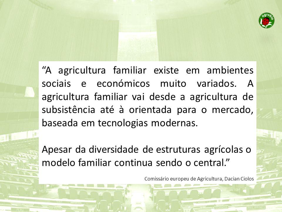 A agricultura familiar existe em ambientes sociais e económicos muito variados. A agricultura familiar vai desde a agricultura de subsistência até à orientada para o mercado, baseada em tecnologias modernas.