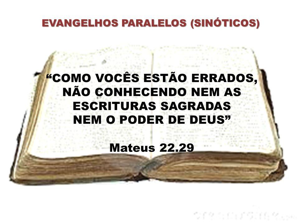 EVANGELHOS PARALELOS (SINÓTICOS)
