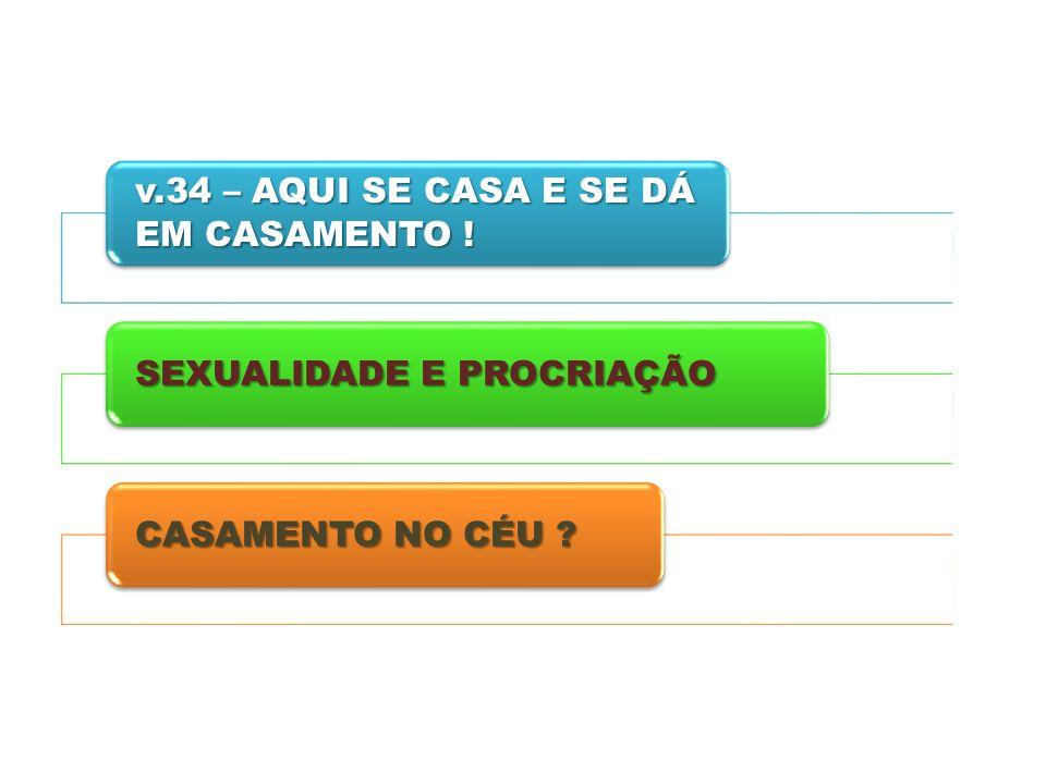 v.34 – AQUI SE CASA E SE DÁ EM CASAMENTO !