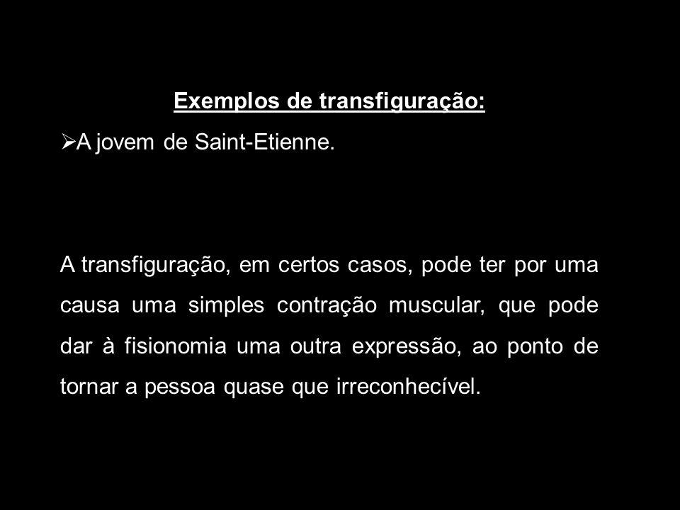 Exemplos de transfiguração: