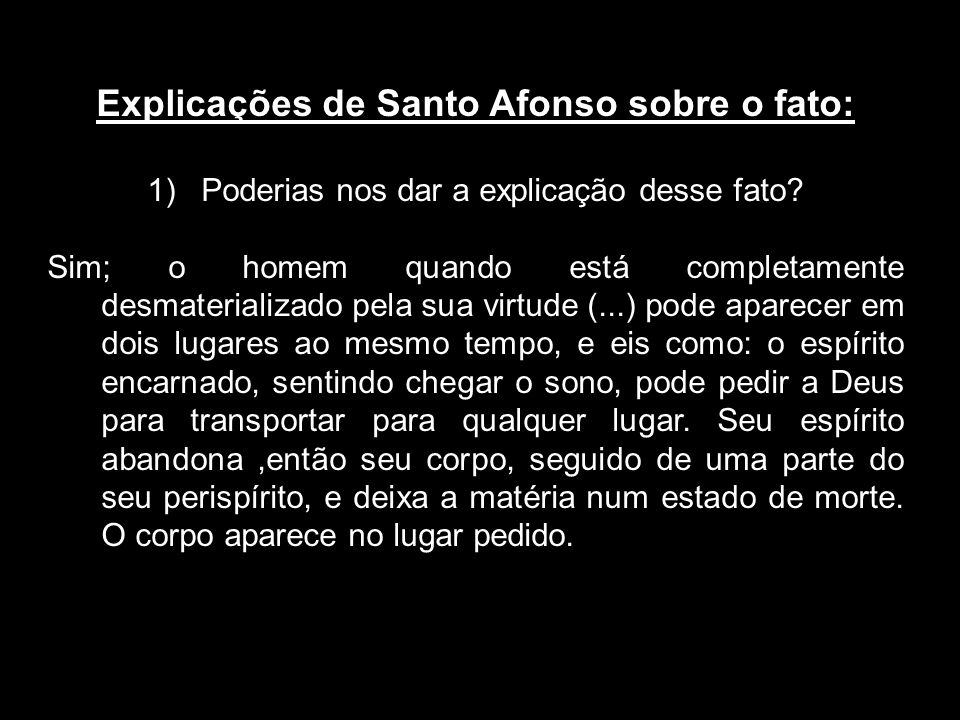 Explicações de Santo Afonso sobre o fato:
